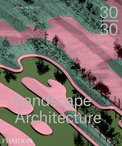 30/30 landscape architecture. Ediz. illustrata