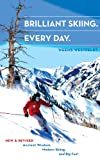 Brilliant Skiing Every Day