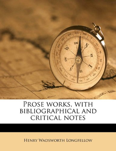 Prose works, with bibliographical and critical notes Volume 1