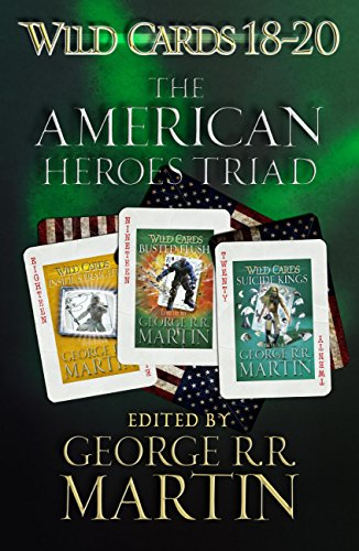 Wild Cards 18-20: The American Heroes Triad: Inside Straight, Busted Flush, Suicide Kings (English Edition) - 18 Flush