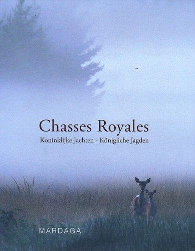 Chasses Royales : Pour une gestion intégrée de la faune sauvage, 25 années au service d'une initiative royale, édition français-flamand-allemand par Philippe Blérot