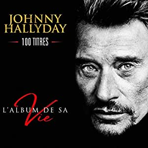 l 39 album de sa vie 100 titres johnny hallyday musique. Black Bedroom Furniture Sets. Home Design Ideas