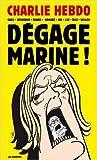 Dégage Marine ! de Cabu ,Catherine Meurisse ,Charb ( 16 janvier 2014 )