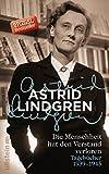 'Die Menschheit hat den Verstand verloren: Tagebücher 1939-1945' von Astrid Lindgren