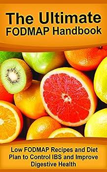 The Ultimate FODMAP Handbook: Low FODMAP Recipes and Diet Plan to Control IBS and Improve Digestive Health (Fodmap, Fodmaps Diet Books, Fodmap Kindle, ... Fodmaps Diet, Fodmap Diet) (English Edition) par [Holding, Marcia]