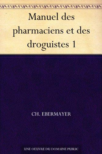 Couverture du livre Manuel des pharmaciens et des droguistes 1