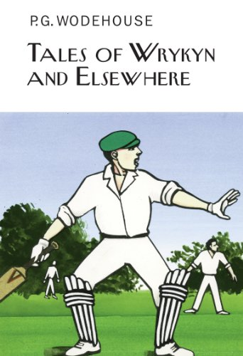 Tales of Wrykyn And Elsewhere (Everyman's Library P G WODEHOUSE) por P.G. Wodehouse