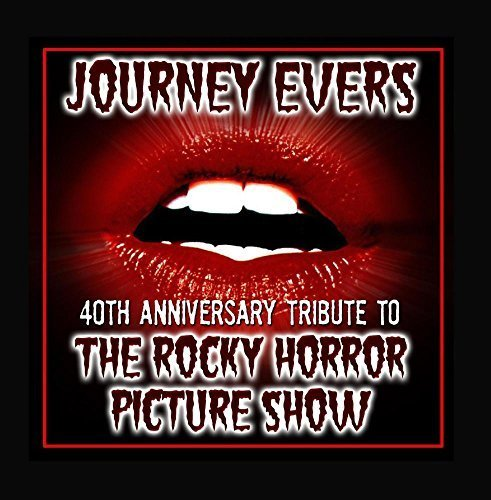 A 40th Anniversary Tribute to the Rocky Horror Picture Show by Journey Evers