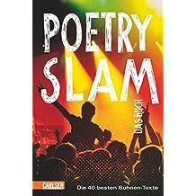 Poetry Slam - das Buch: Die 40 besten Bühnen-Texte