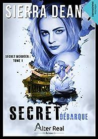 Secret McQueen, tome 1 : Secret débarque par Sierra Dean