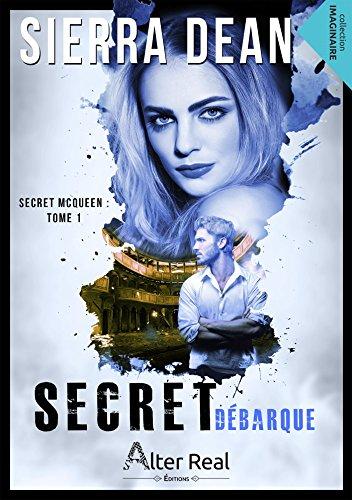 Secret débarque, (Secret McQueen,tome 1) - Sierra Dean