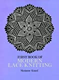 First Book of Modern Lace Knitting: By Means of Natural Selection (Dover Knitting, Crochet, Tatting, Lace)
