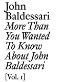 ISBN: 3037641924 - John Baldessari: 1: More Than You Wanted to Know About John Baldessari (Documents)