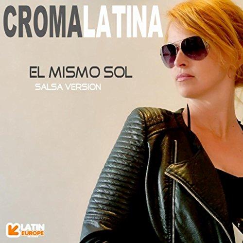El Mismo Sol (Salsa Version) - Croma Latina
