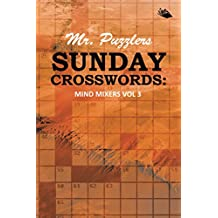 Mr. Puzzlers Sunday Crosswords: Mind Mixers Vol 3
