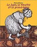 Le juge. la mouche et la grand-mère de Khémir. Nacer (2000) Cartonné