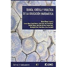 Teoría, crítica y práctica de la educación matemática: 041 (Critica Y Fundamentos)