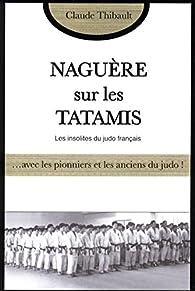 Naguère sur les tatamis par Claude Thibault