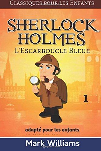 Sherlock Holmes adapté pour les enfants : L'Escarboucle Bleue: Large Print Edition par Mark Williams