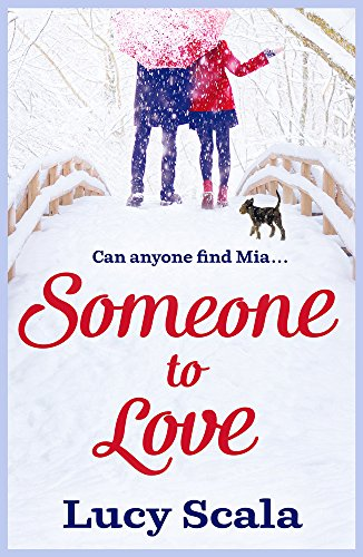 Someone to Love: A woman's rollercoaster journey to finding true love by [Scala, Lucy]