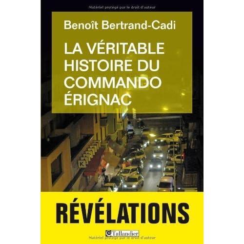 La véritable histoire du commando Erignac de Benoît Bertrand-cadi (2013) Broché