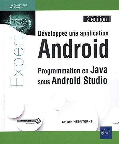 Développez une application Android - Programmation en Java sous Android Studio (2e édition)