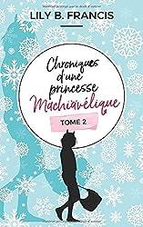 Chroniques d'une princesse machiavélique: Tome 2 : Destins liés