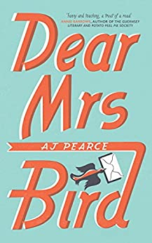 Dear Mrs Bird: The Debut Sunday Times Bestseller by [Pearce, AJ]