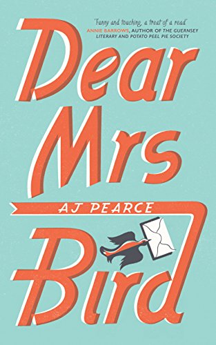 Dear Mrs bird par AJ Pearce