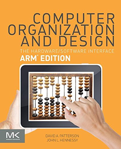 Computer Organization and Design ARM Edition: The Hardware Software Interface (The Morgan Kaufmann Series in Computer Architecture and Design) (English Edition) -