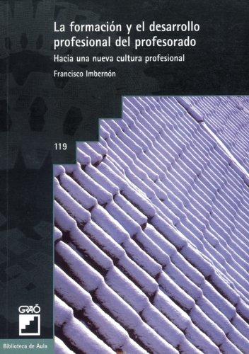 La Formación Y El Desarrollo Profesional Del Profesorado: 119 (Biblioteca De Aula)