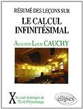 Résumé des leçons données à l'École royale polytechnique sur le calcul infinitésimal: Tome premier