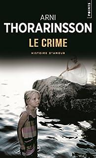 Le crime - Histoire d'amour par Arni Thorarinsson