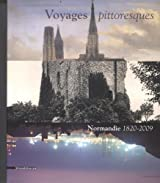 Voyages pittoresques : Normandie 1820-2009