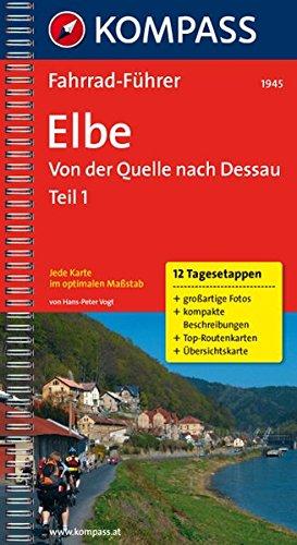 Elbe Bd. 1: Fahrradführer mit Top-Routenkarten im optimalen Maßstab. (KOMPASS-Fahrradführer, Band 1945)