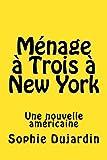 Ménage à Trois à New York - Une nouvelle américaine