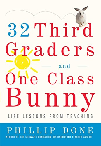 32 Third Graders and One Class Bunny: Life Lessons from Teaching (English Edition)