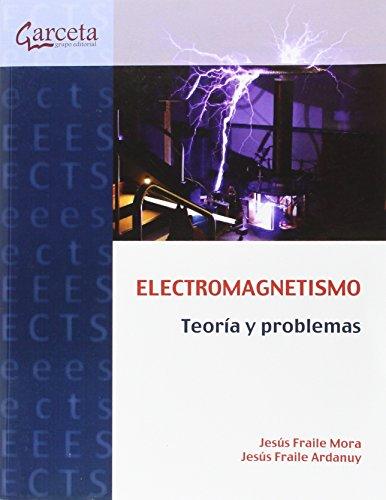 Electromagnetismo. Teoría y problemas (Texto (garceta)) por Jesús Fraile Mora