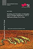 Modelling and Simulation of Strengthening in Complex Martensitic 9-12% Cr Steel and a Binary Fe-Cu Alloy (Monographic Series TU Graz)