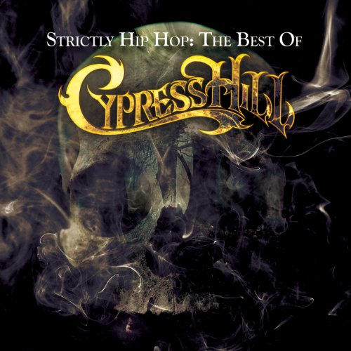 Strictly Hip Hop: The Best Of Cypress Hill [Explicit]