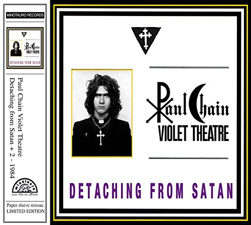Paul Chain Violet Theatre: Detaching from Satan (Audio CD)
