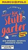 MARCO POLO Cityguide Stuttgart für Stuttgarter 2017: Mit Insider-Tipps und Cityatlas.