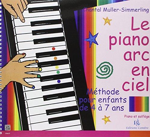 Muller Simmerling le Piano Arc en Ciel Methode pour Enfants 4 7 Ans par Muller Simmerli