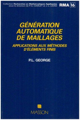 Génération automatique de maillages : Applications aux méthodes d'éléments finis