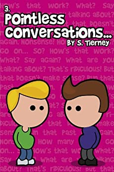 Pointless Conversations: Lightbulbs and Civilisation by [Tierney, Scott]