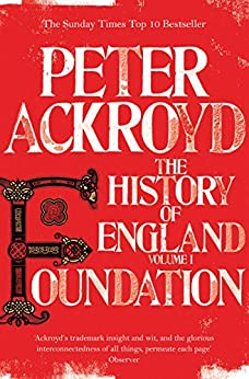 Foundation: The History of England Volume I by [Ackroyd, Peter]