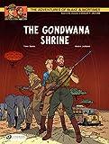 Blake & Mortimer Vol.11: The Gondwana Shrine (Adventures of Blake & Mortimer)