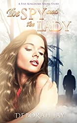 The Spy and the Lady: A Five Kingdoms short story (The Five Kingdoms)