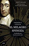 El milagro Spinoza: Una filosofía para iluminar nuestra vida (Ariel)