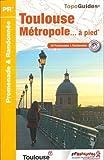 Toulouse Métropole à pied - 20 promenades & randonnées